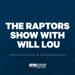 The Raptors Show with Will Lou