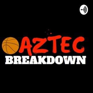 The Aztec Breakdown Podcast