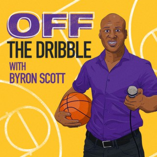 Off the Dribble: The Byron Scott Podcast