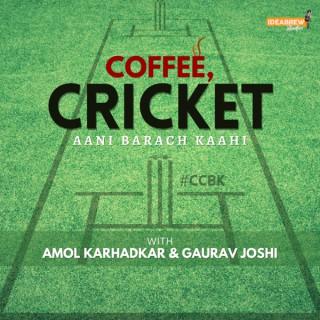 Coffee, Cricket Aani Barach Kaahi
