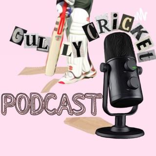 Gully Cricket Podcast