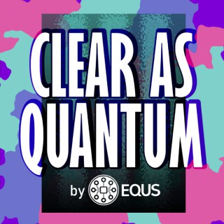 Clear as Quantum