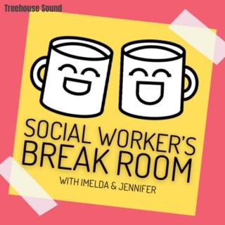 Social Worker's Break Room