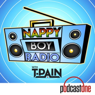 Nappy Boy Radio with T-Pain