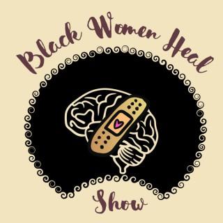 Black Women Heal Show