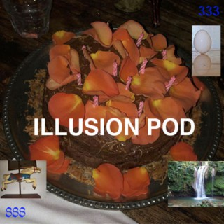 Illusion Pod