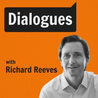Dialogues with Richard Reeves