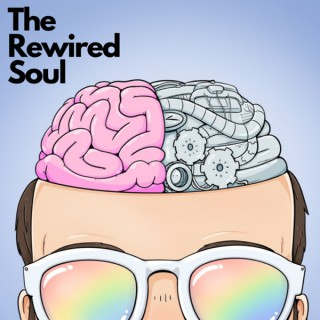 The Rewired Soul