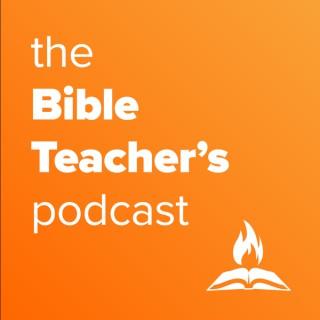The Bible Teacher's Podcast