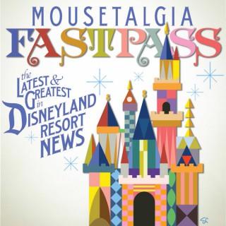 Mousetalgia Fastpass - Weekly Disneyland News