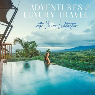 Adventures in Luxury Travel