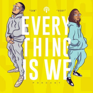 Everything is We
