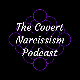 The Covert Narcissism Podcast