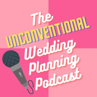 The Unconventional Wedding Planning Podcast