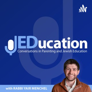 JEDucation - Conversations in Parenting and Jewish Education
