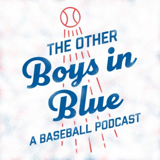 The Other Boy's In Blue- A Baseball Podcast