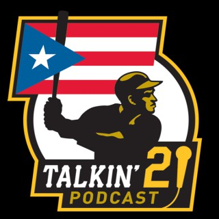 Talkin' 21 Podcast with Danny Torres