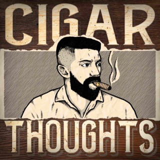 Cigar Thoughts