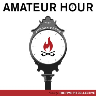 Amateur Hour with Jordan Perez