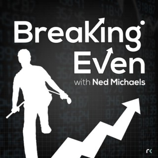 Breaking Even with Ned Michaels