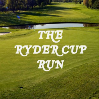 The Ryder Cup Run