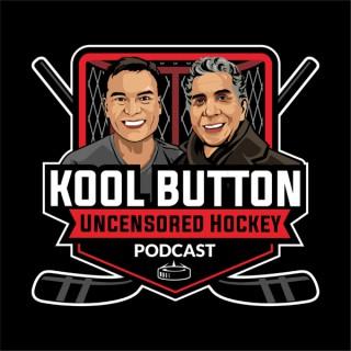 Kool Button Uncensored Hockey Podcast