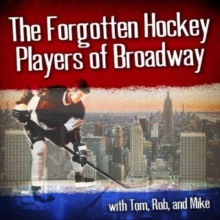 The Forgotten Hockey Players of Broadway Podcast