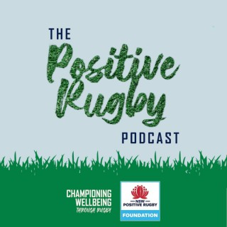 The Positive Rugby Podcast