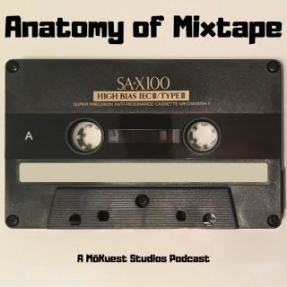 Anatomy of Mixtape – M?Kuest Studios
