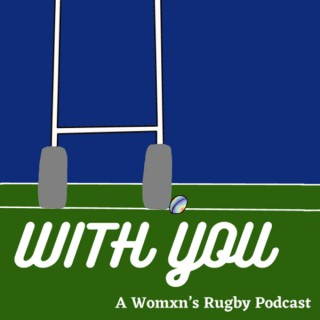 With You: A Womxn's Rugby Podcast