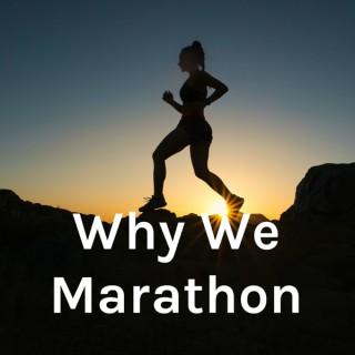 Why We Marathon