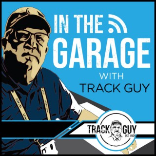 In the Garage With Track Guy