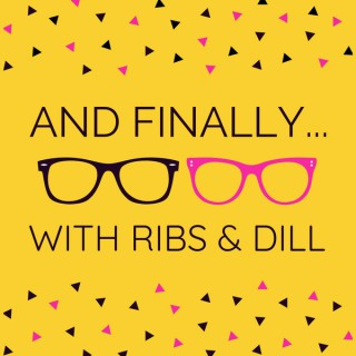 And Finally... with Ribs and Dill