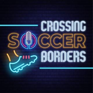 Crossing Soccer Borders