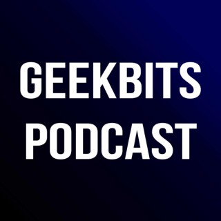 The GeekBits Podcast