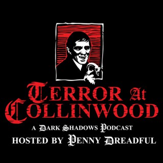 Terror at Collinwood: A Dark Shadows Podcast