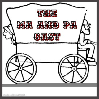 The Ma and Pa Cast.