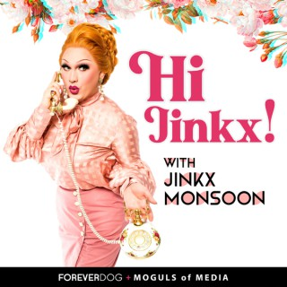 Hi Jinkx! with Jinkx Monsoon