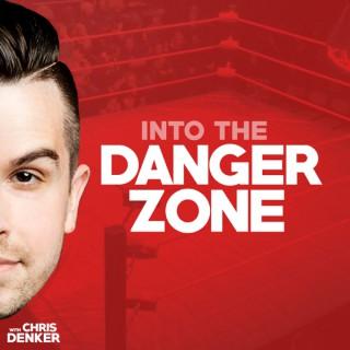 Into The Danger Zone w/ Chris Denker