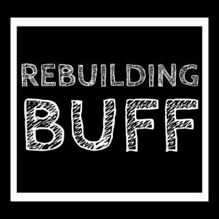Rebuilding Buff