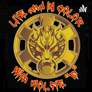 """LIVE and IN COLOR with Wolfie """"D"""""""