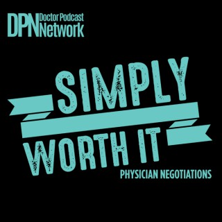 Simply Worth It: Physician Negotiations with Dr. Linda Street