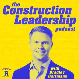 The Construction Leadership Podcast with Bradley Hartmann