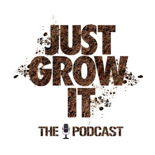 Just Grow It: The Podcast