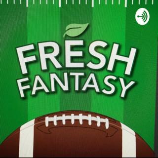 The Fresh Fantasy Podcast