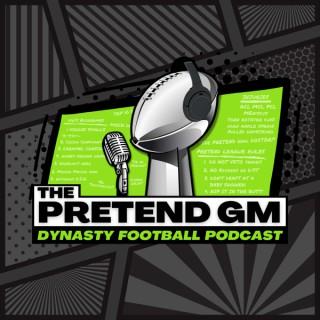 Pretend GM - Dynasty Football Podcast