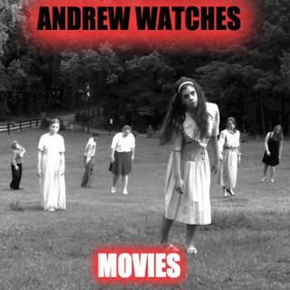 Andrew Watches Movies