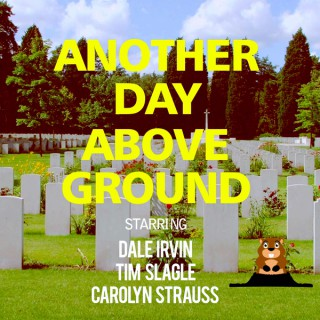 Another Day Above Ground