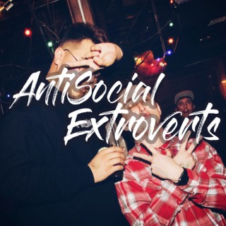 AntiSocial Extroverts