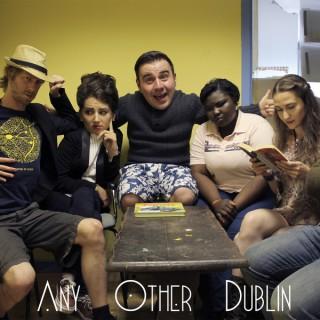 Any Other Dublin